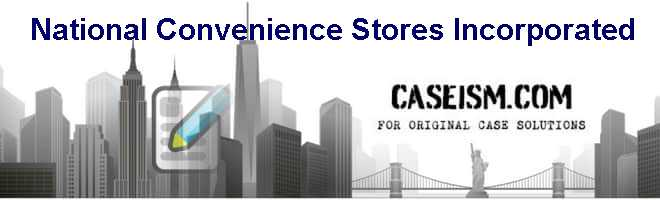National Convenience Stores Incorporated Case Solution