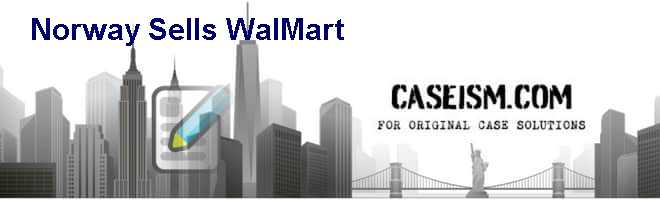 marketing csr case norway sells walmart Wal-mart stores walmart mission vision statement walmart sells more goods and services to its current consumers by offering walmart's marketing mix.