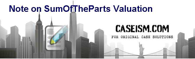 Note on Sum-Of-The-Parts Valuation Case Solution