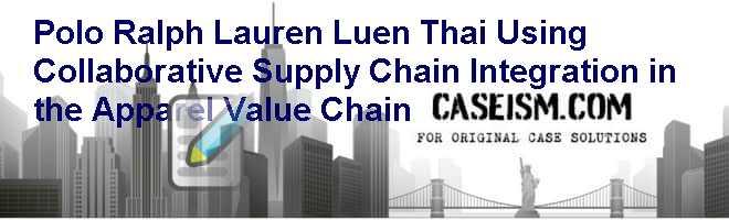 polo ralph lauren luen thai using collaborative supply chain integration in the apparel value chain