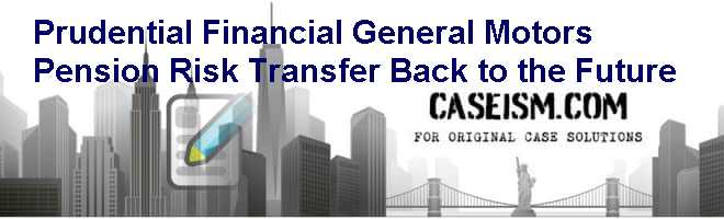 Prudential financial general motors pension risk for General motors retirement benefits