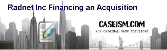 Radnet Inc : Financing an Acquisition Case Solution and