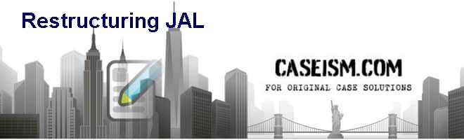 Restructuring JAL Case Solution