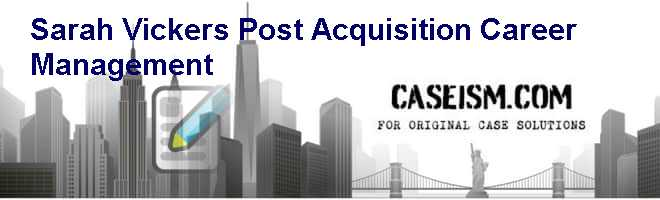 Sarah Vickers: Post Acquisition Career Management