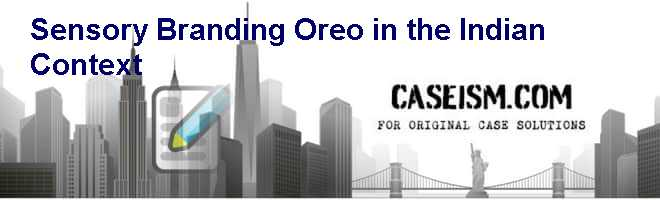 Sensory Branding: Oreo in the Indian Context Case Solution