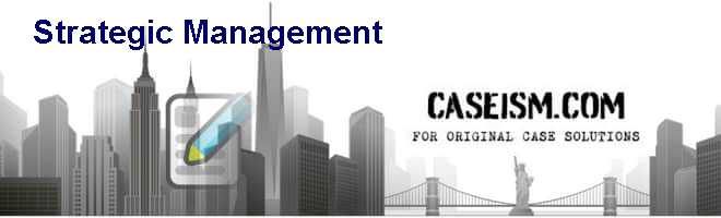 Strategic Management Case Solution