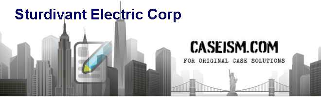 Sturdivant Electric Corp. Case Solution