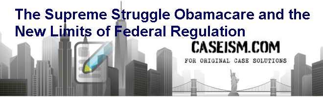 The Supreme Struggle: 'Obamacare' and the New Limits of Federal Regulation