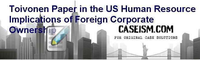 toivonen paper in the u s human resource implications of foreign corporate ownership The council on foreign relations (cfr) is an independent, nonpartisan membership organization, think tank, and publisher dedicated to being a resource for its members, government officials.