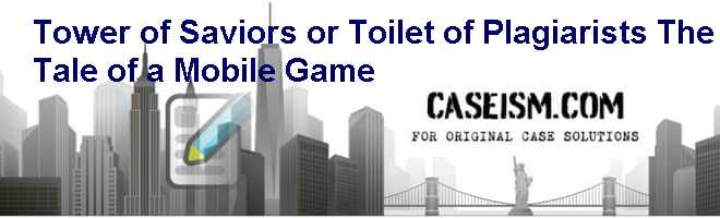 Tower of Saviors or Toilet of Plagiarists? The Tale of a Mobile Game Case Solution