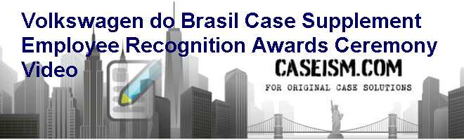 Volkswagen Do Brasil Case Supplement Employee Recognition