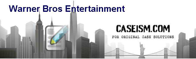 Warner Bros. Entertainment Case Solution