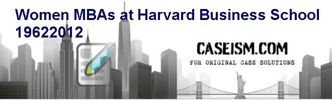 Women MBAs at Harvard Business School: 1962-2012 Case Solution